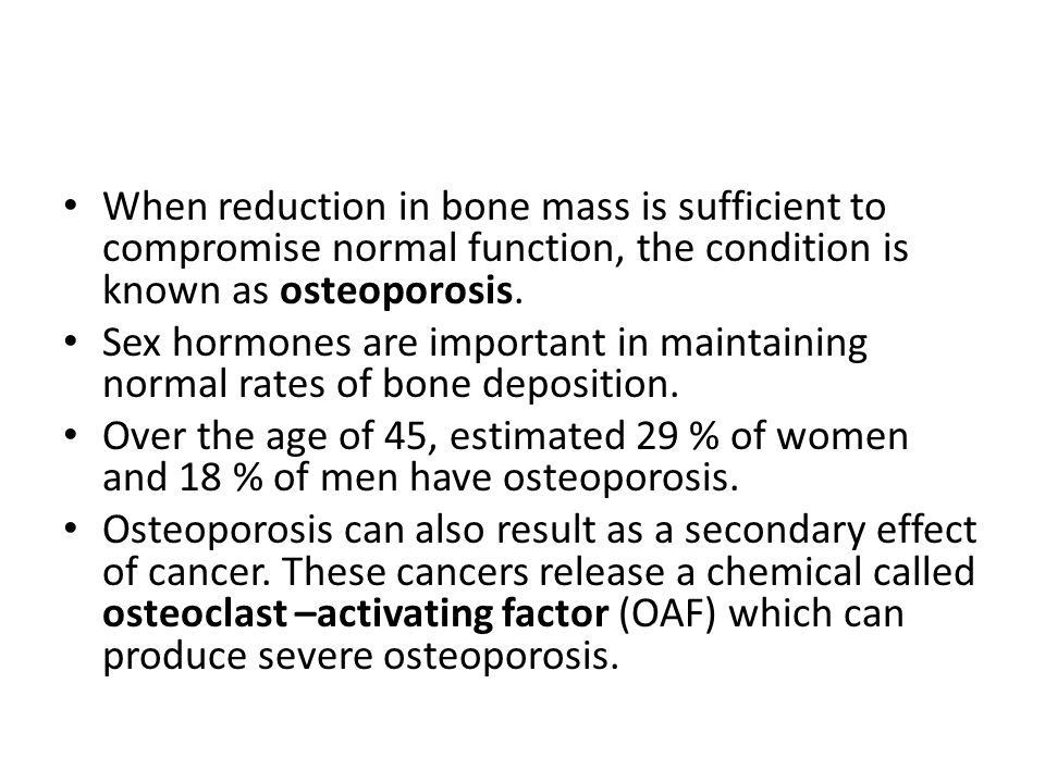 When reduction in bone mass is sufficient to compromise normal function, the condition is known as osteoporosis.
