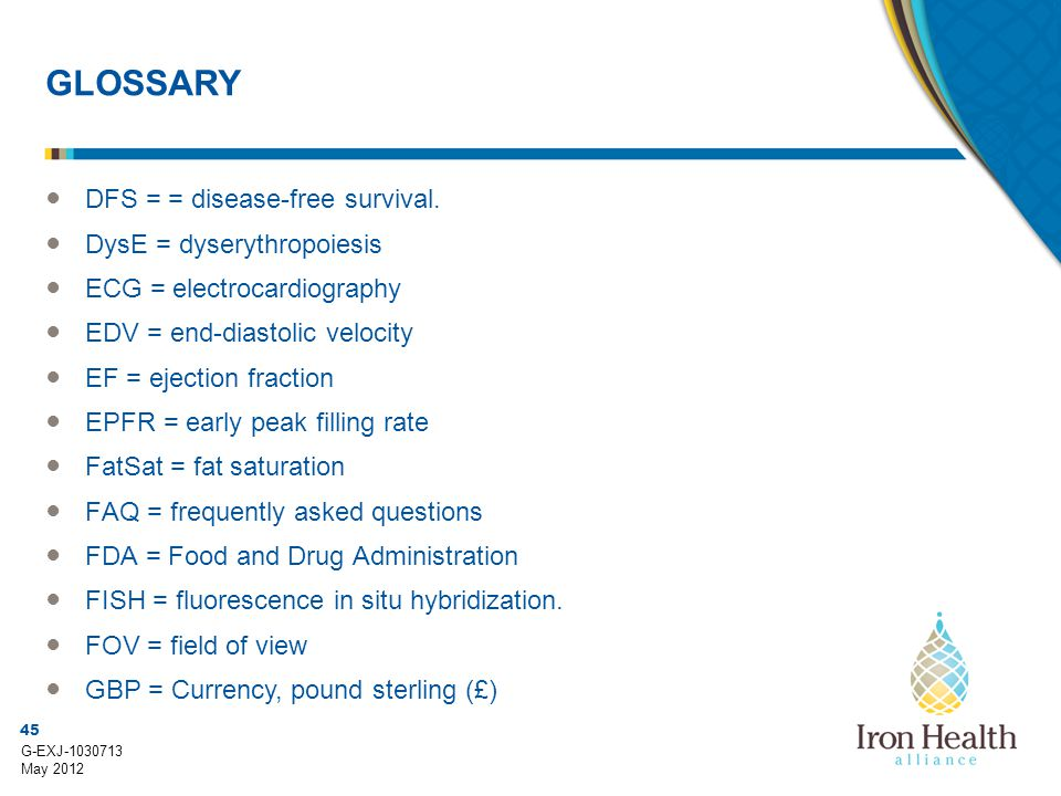 GLOSSARY DFS = = disease-free survival. DysE = dyserythropoiesis