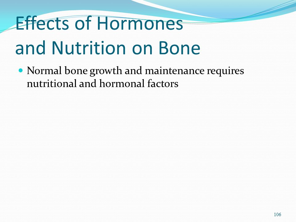 Effects of Hormones and Nutrition on Bone