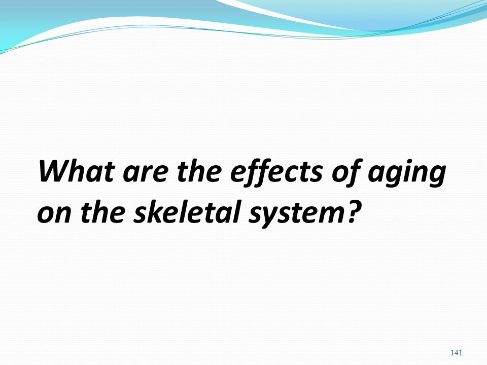What are the effects of aging on the skeletal system