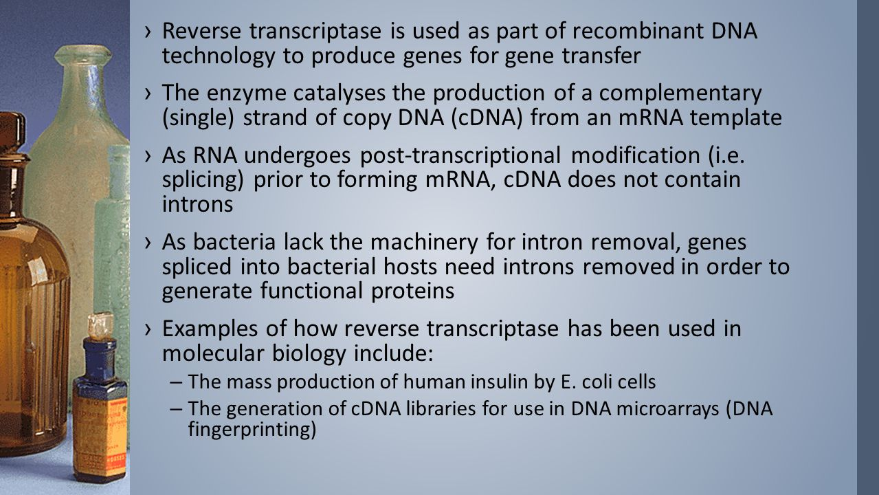 Reverse transcriptase is used as part of recombinant DNA technology to produce genes for gene transfer