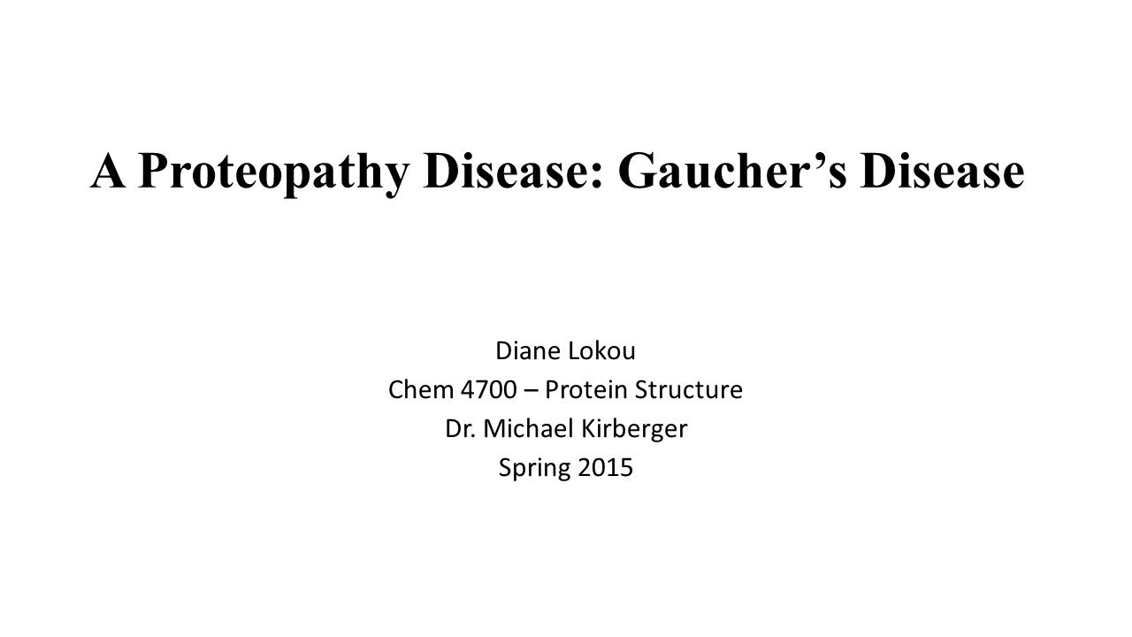 A Proteopathy Disease: Gaucher's Disease