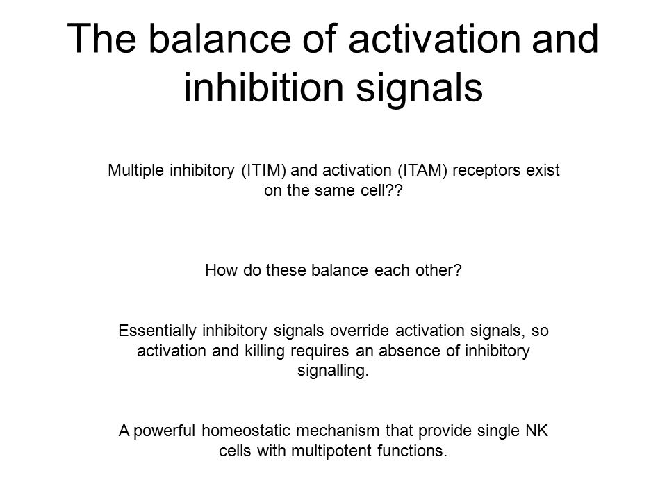 The balance of activation and inhibition signals