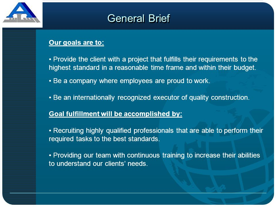 General Brief Our goals are to: