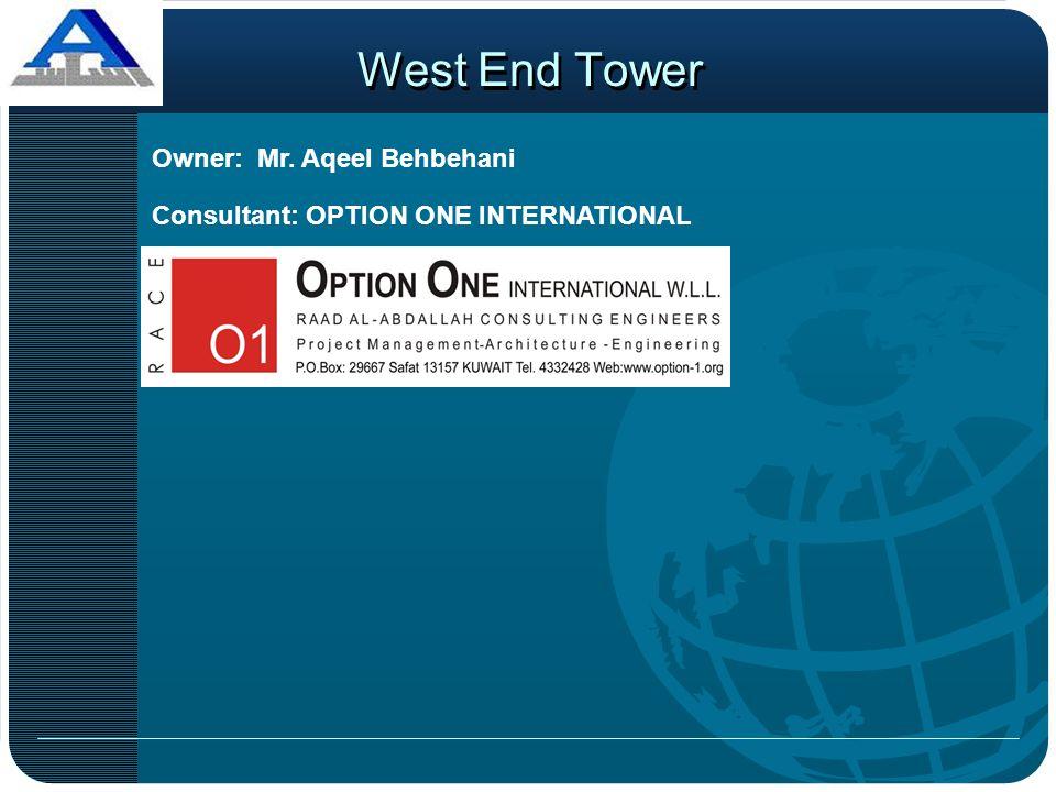 West End Tower Owner: Mr. Aqeel Behbehani