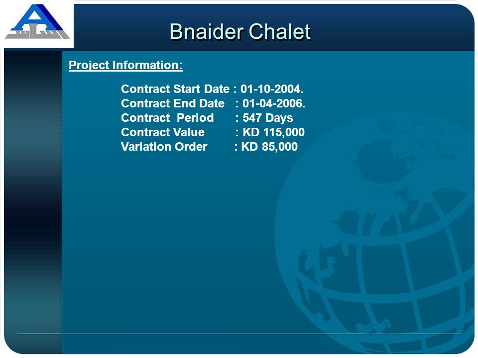 Bnaider Chalet Project Information: Contract Start Date : 01-10-2004.