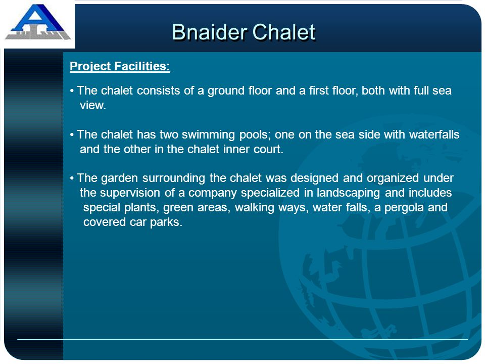 Bnaider Chalet Project Facilities: