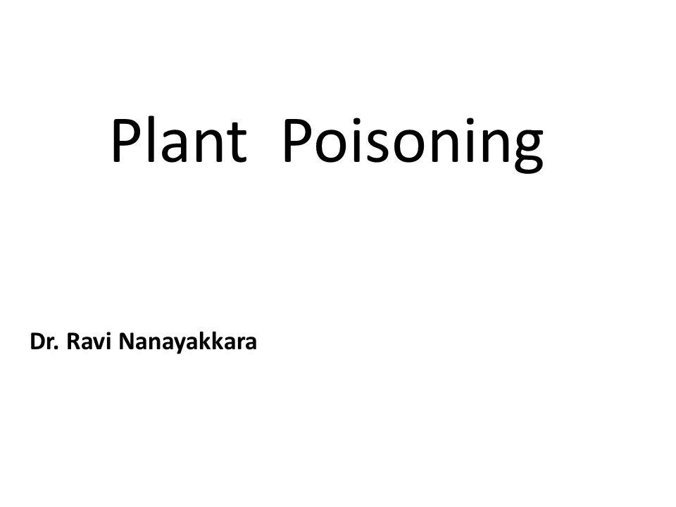 Plant Poisoning Dr. Ravi Nanayakkara