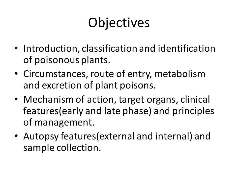 Objectives Introduction, classification and identification of poisonous plants.