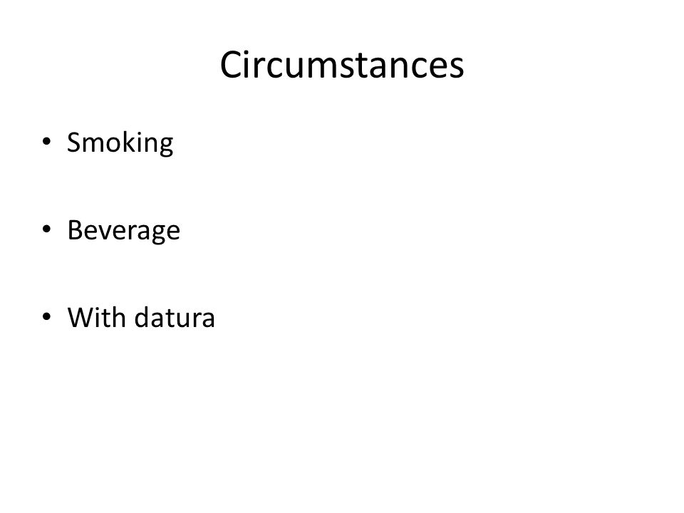 Circumstances Smoking Beverage With datura
