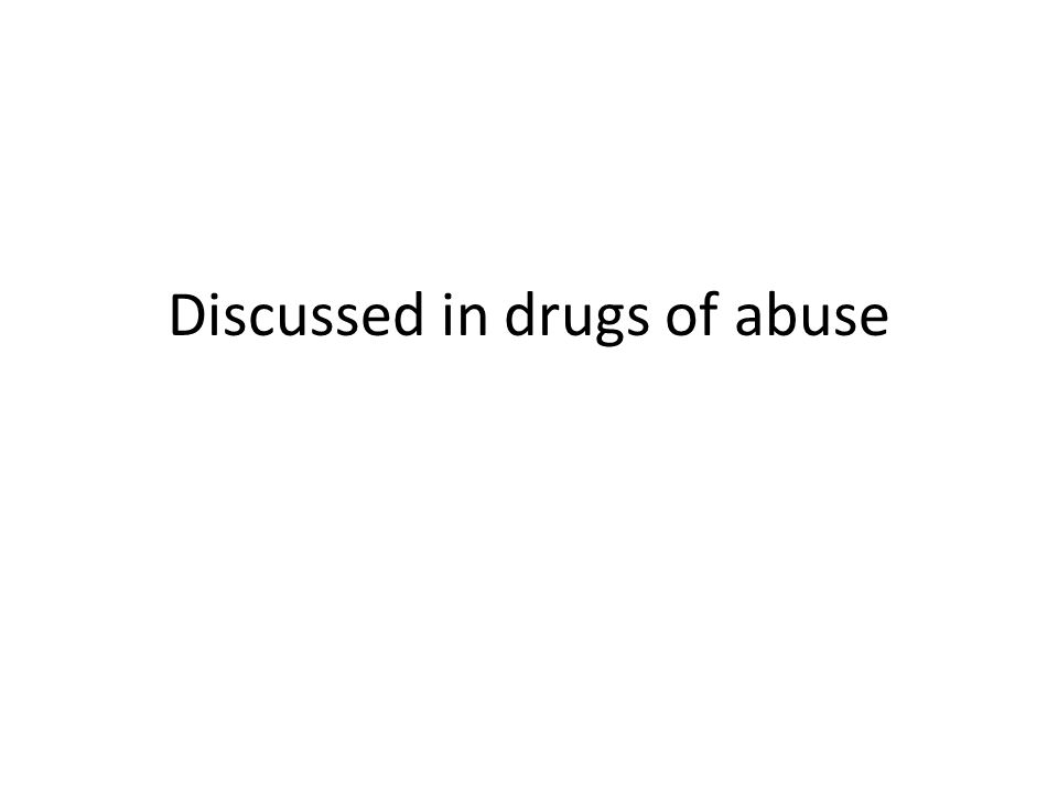 Discussed in drugs of abuse
