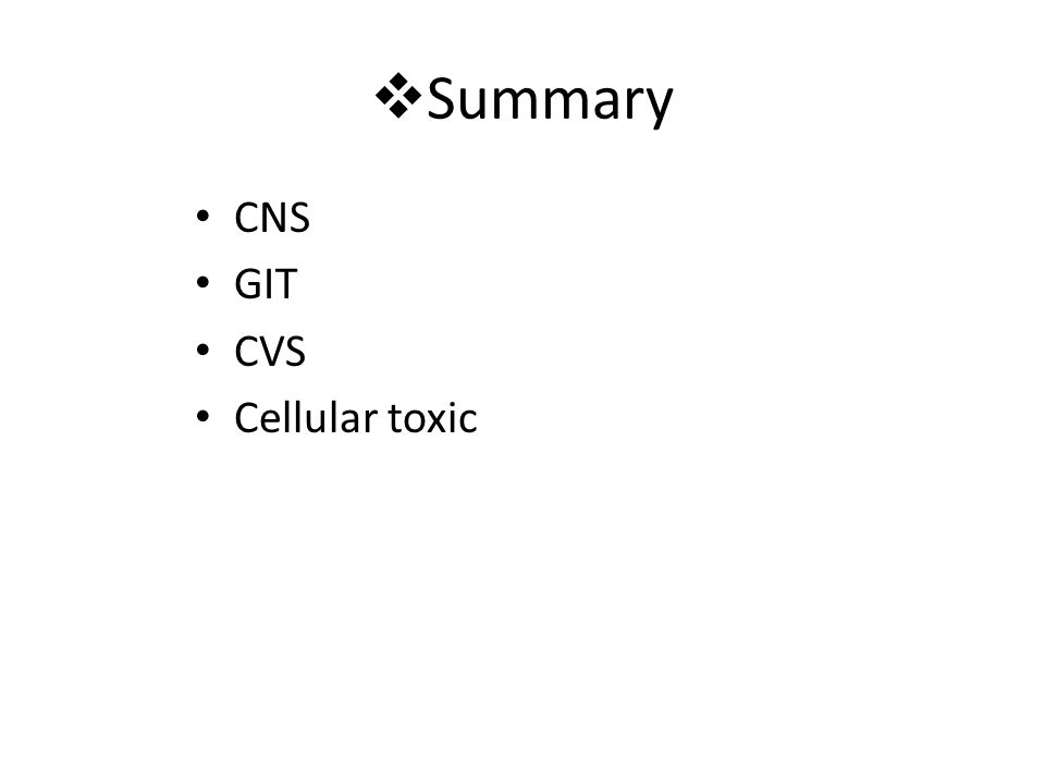 Summary CNS GIT CVS Cellular toxic