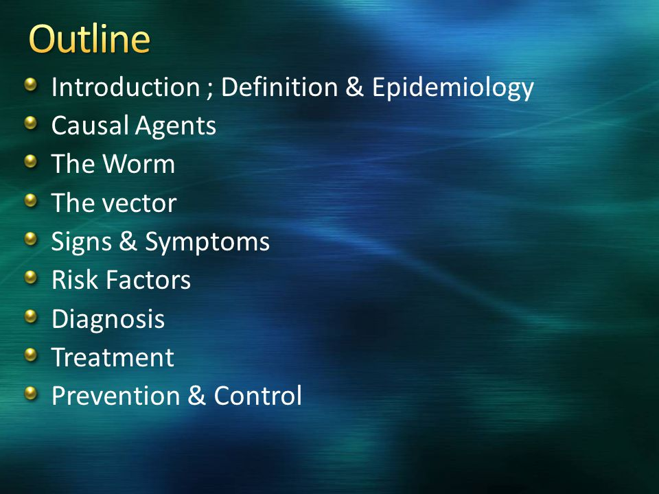 Outline Introduction ; Definition & Epidemiology Causal Agents