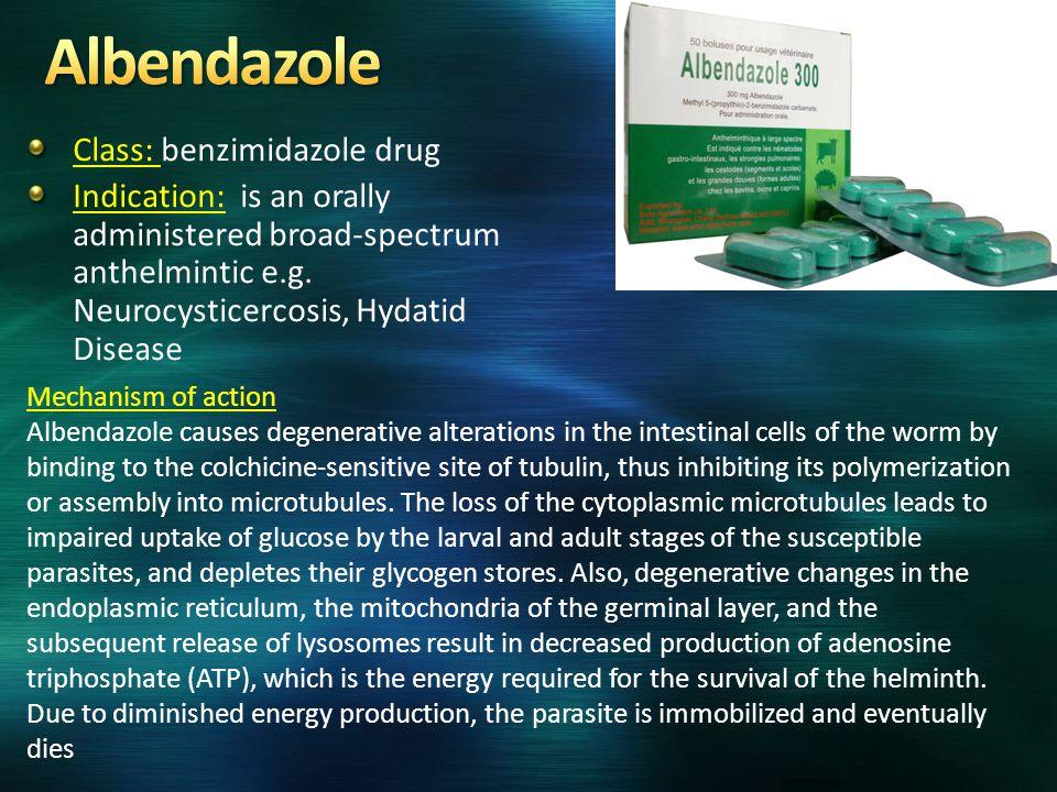 Albendazole Class: benzimidazole drug