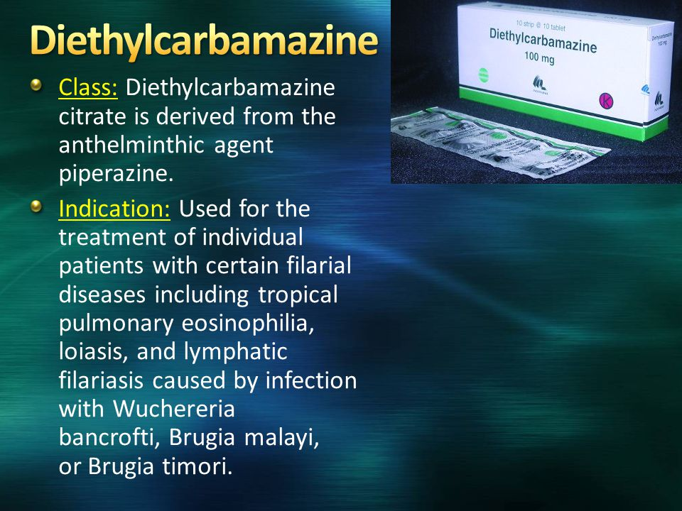 Diethylcarbamazine Class: Diethylcarbamazine citrate is derived from the anthelminthic agent piperazine.