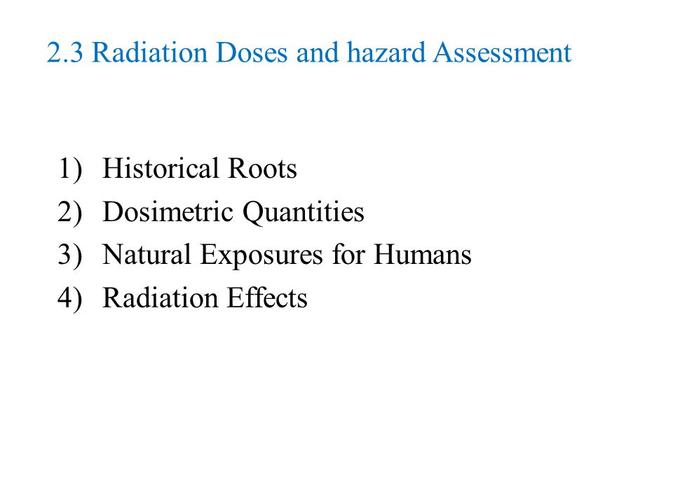 2.3 Radiation Doses and hazard Assessment