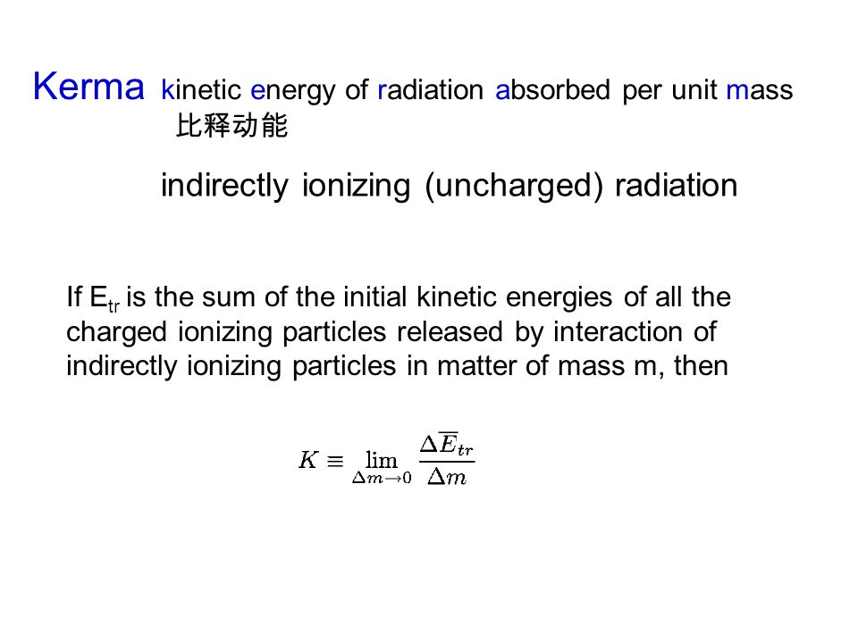 Kerma kinetic energy of radiation absorbed per unit mass
