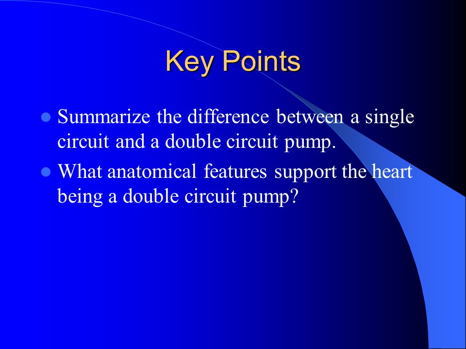 Key Points Summarize the difference between a single circuit and a double circuit pump.