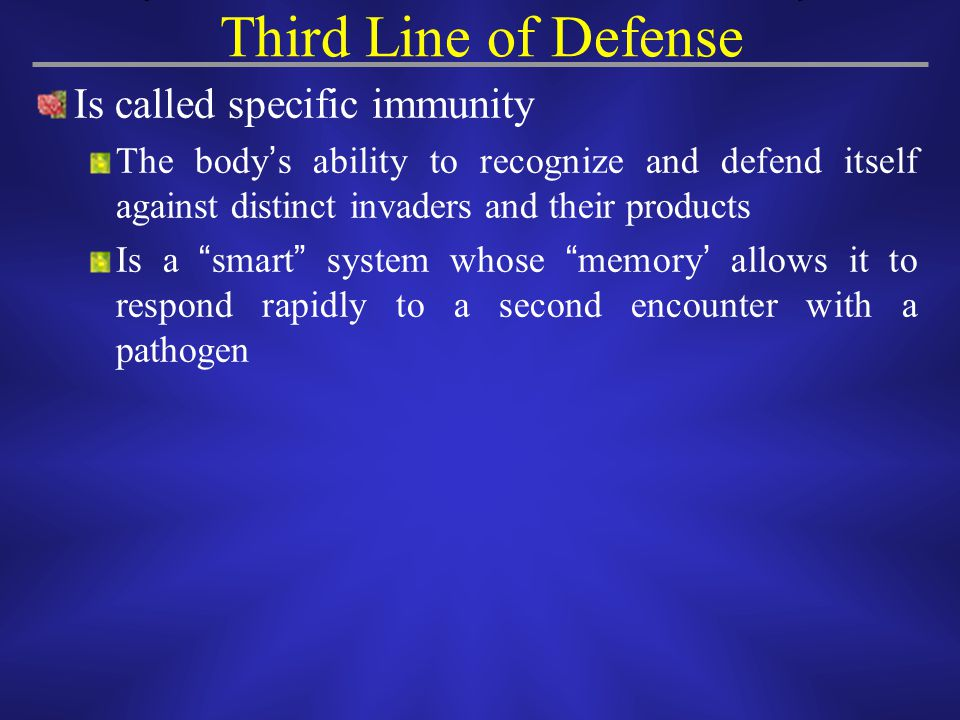 Third Line of Defense Is called specific immunity