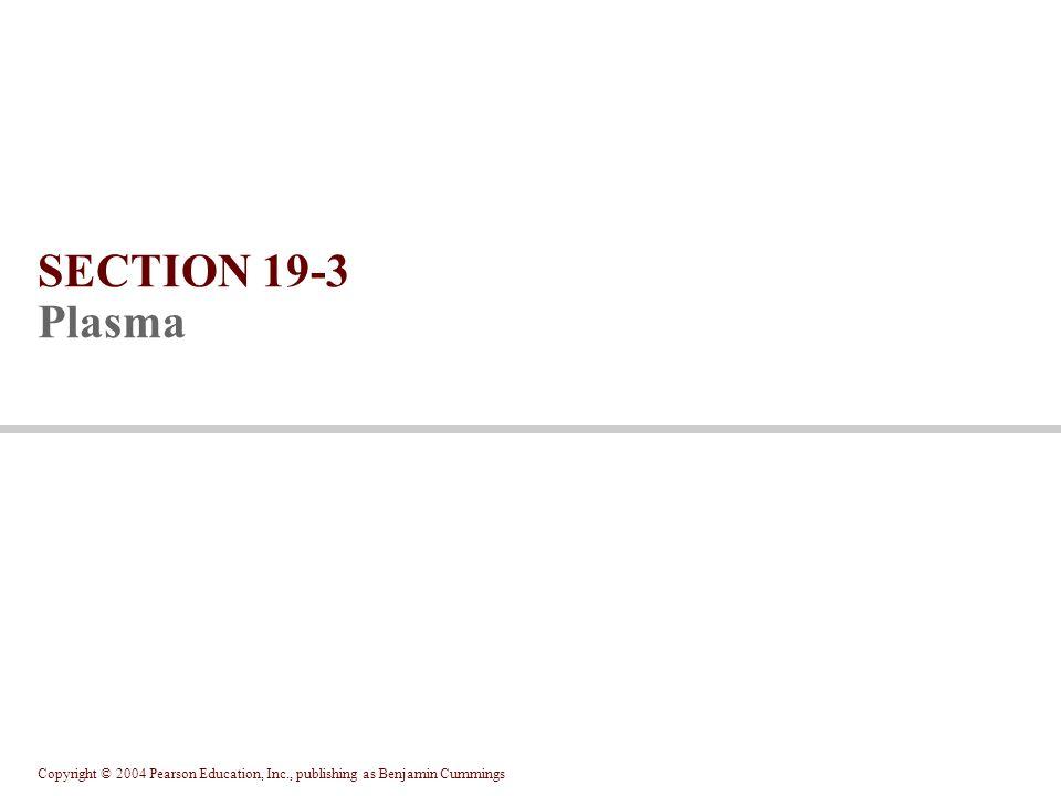 SECTION 19-3 Plasma