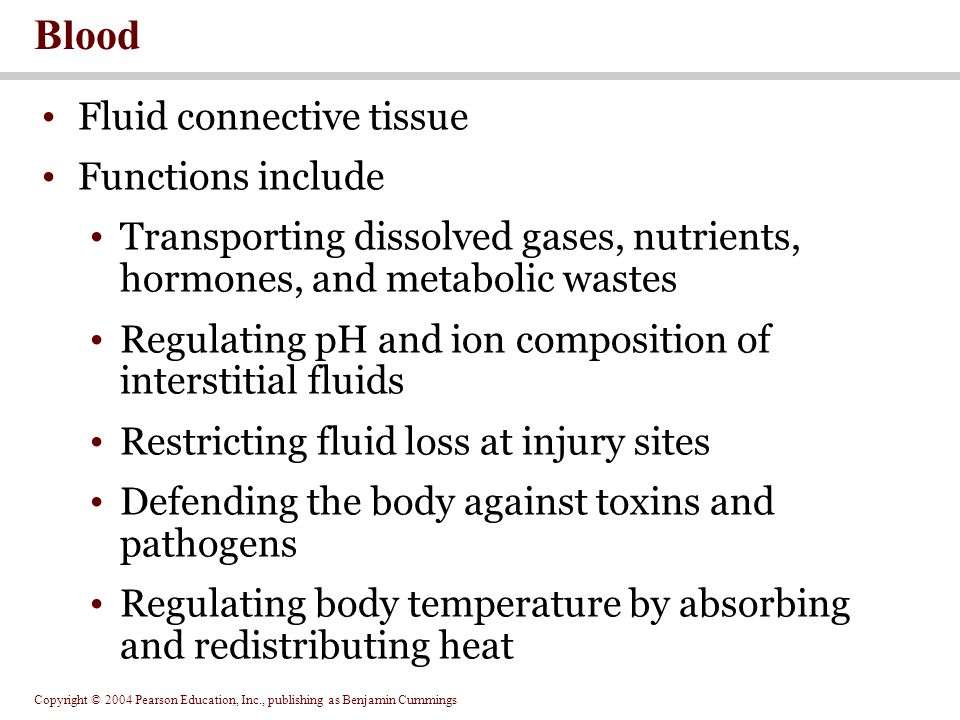 Blood Fluid connective tissue Functions include