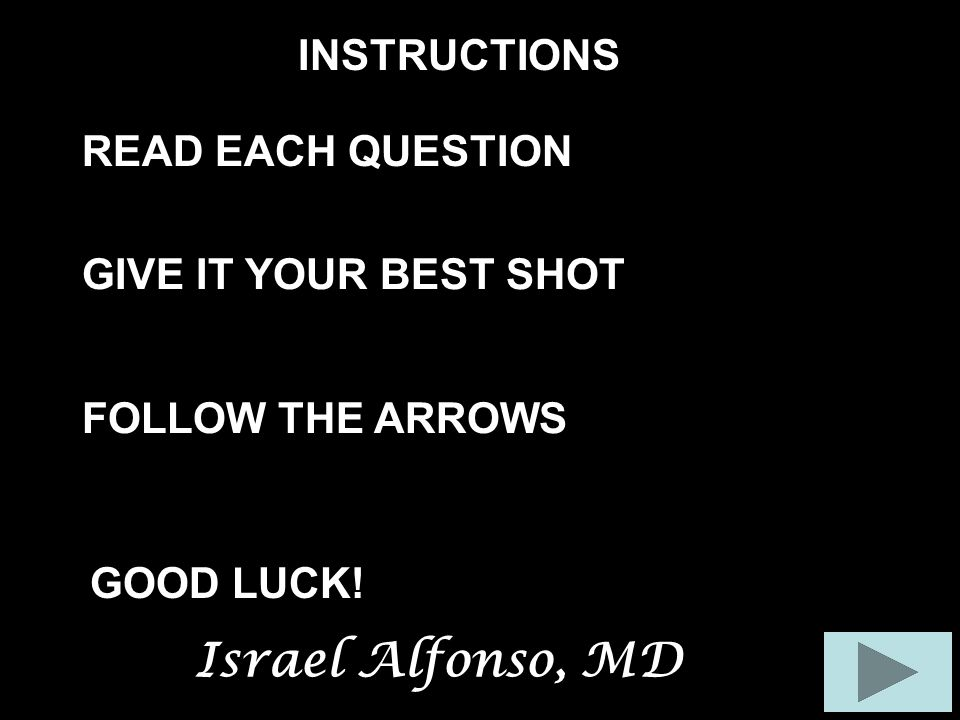 Israel Alfonso, MD INSTRUCTIONS READ EACH QUESTION