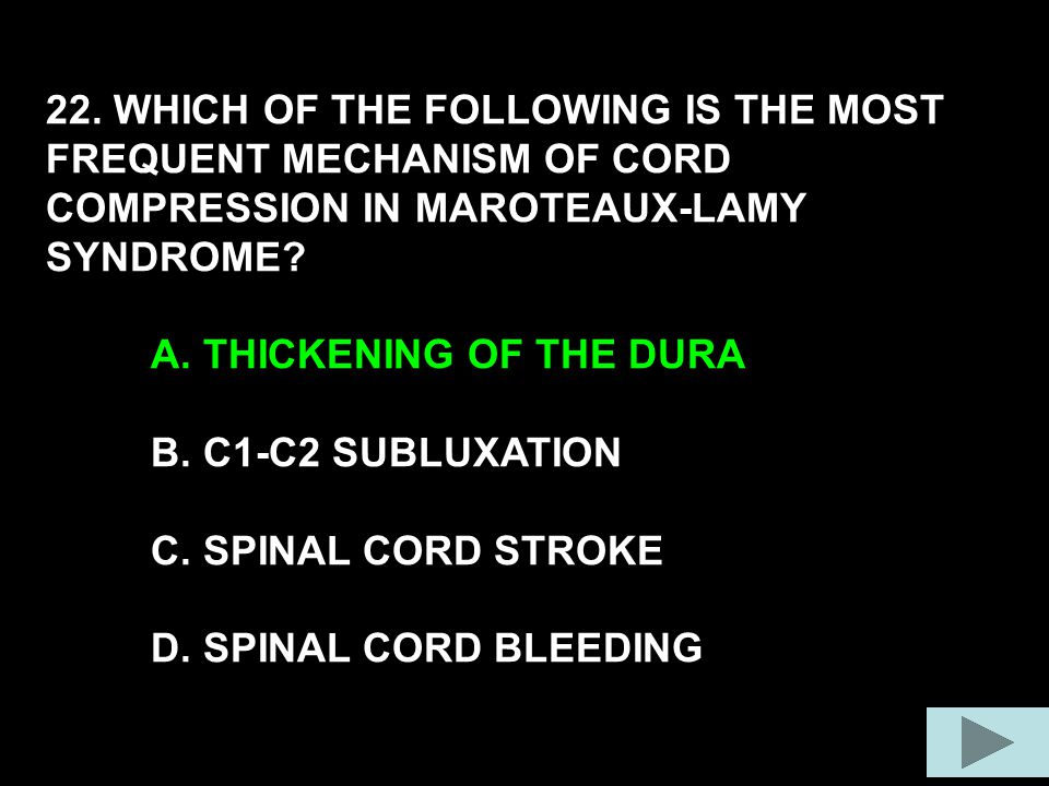 22. WHICH OF THE FOLLOWING IS THE MOST FREQUENT MECHANISM OF CORD COMPRESSION IN MAROTEAUX-LAMY SYNDROME