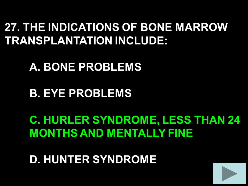 27. THE INDICATIONS OF BONE MARROW TRANSPLANTATION INCLUDE: