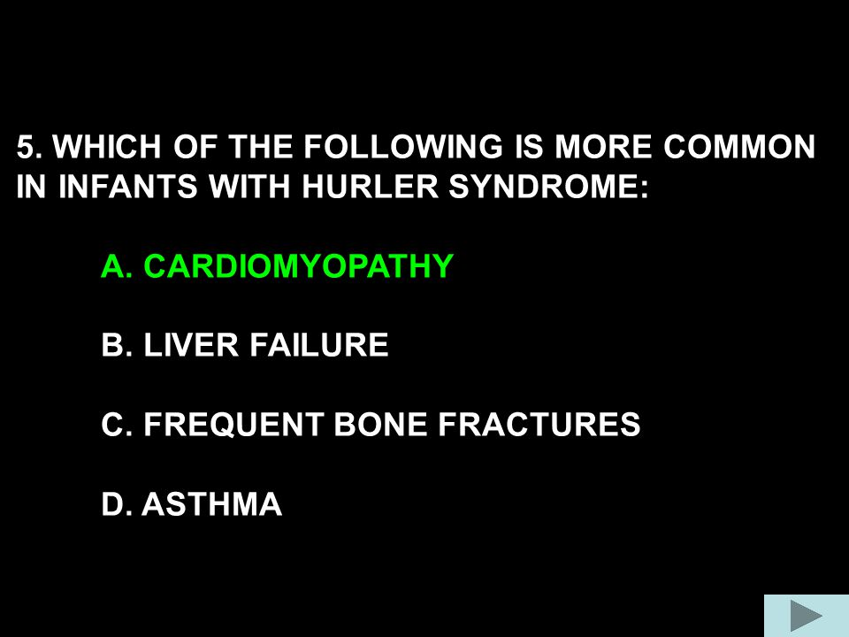 5. WHICH OF THE FOLLOWING IS MORE COMMON IN INFANTS WITH HURLER SYNDROME: