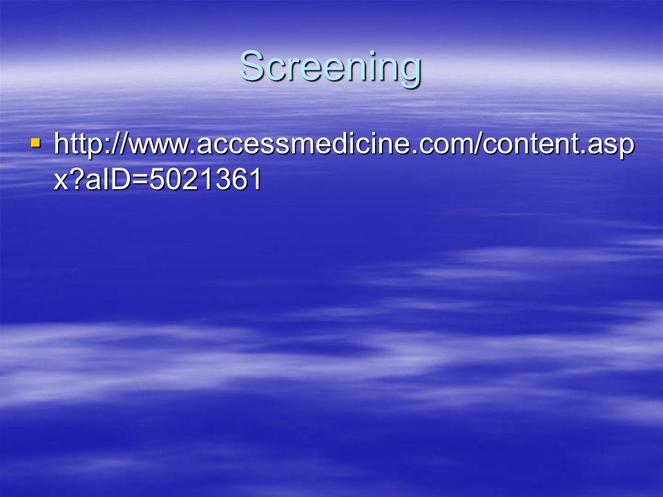 Screening http://www.accessmedicine.com/content.aspx aID=5021361