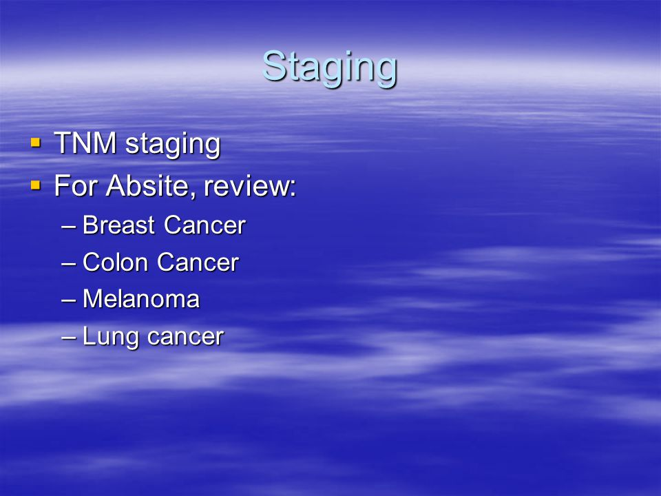 Staging TNM staging For Absite, review: Breast Cancer Colon Cancer