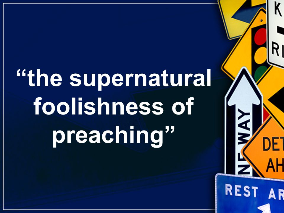 the supernatural foolishness of preaching