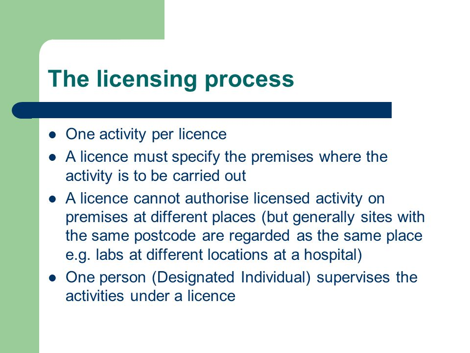 The licensing process One activity per licence