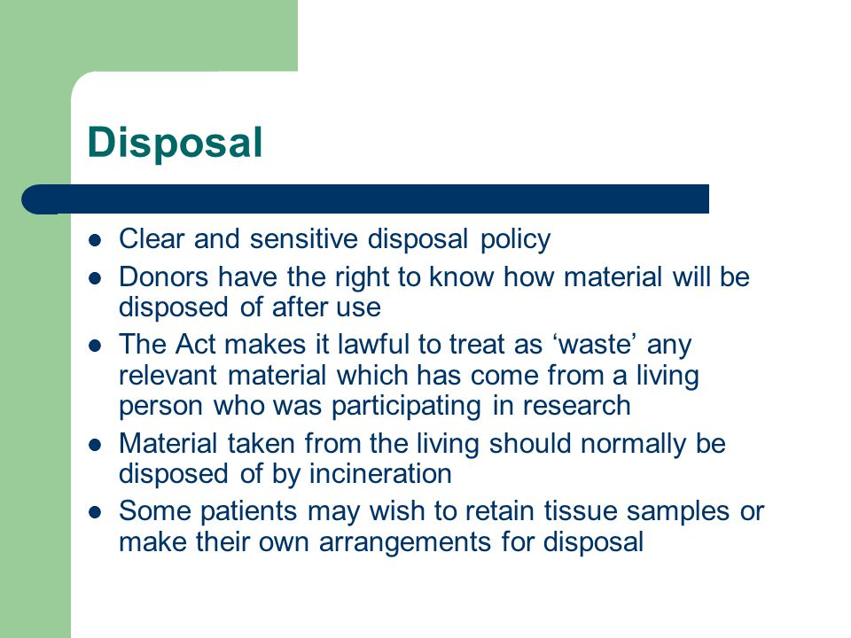 Disposal Clear and sensitive disposal policy