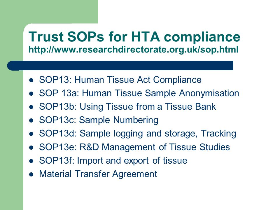 Trust SOPs for HTA compliance http://www. researchdirectorate. org