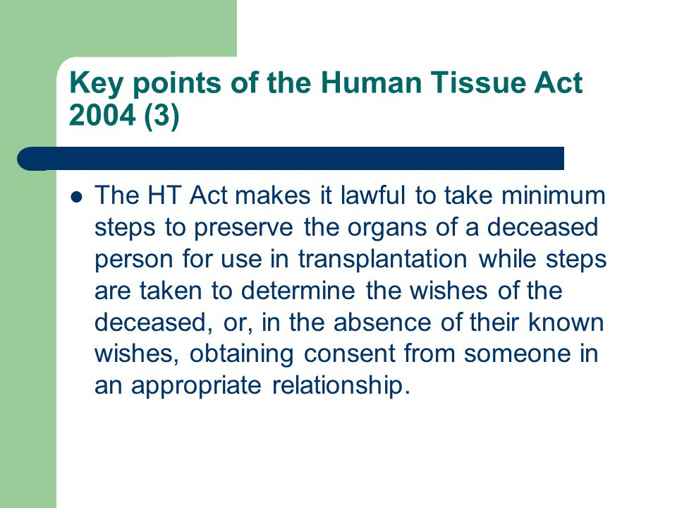 Key points of the Human Tissue Act 2004 (3)