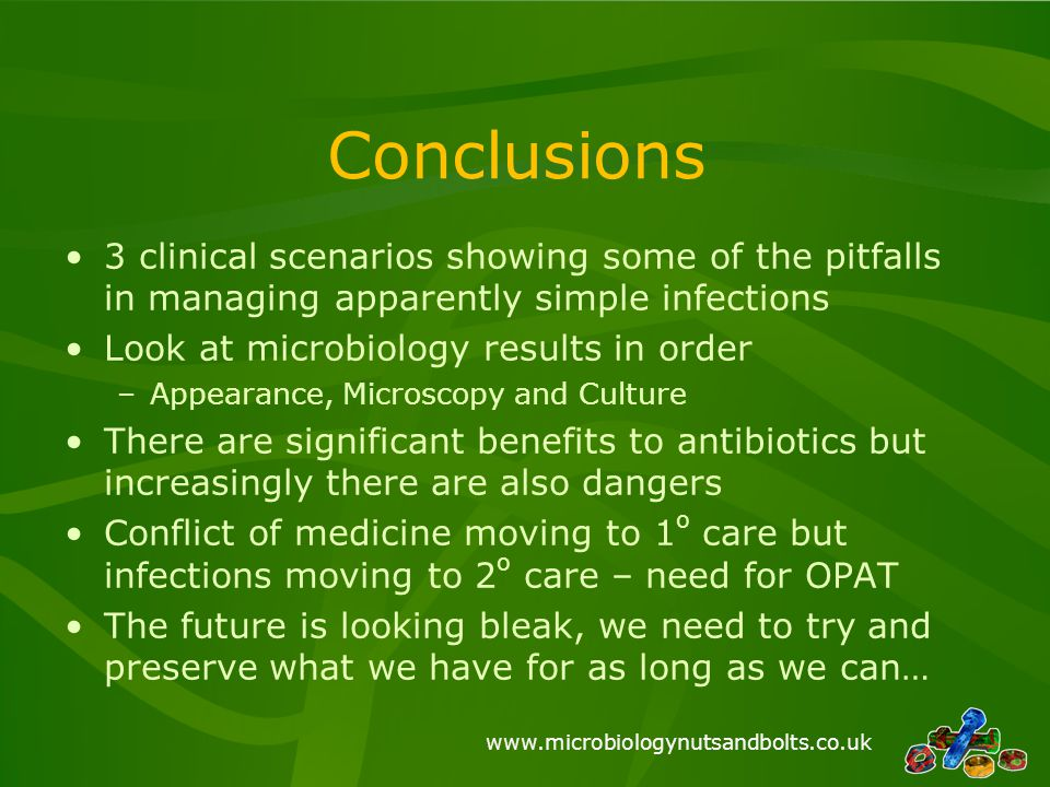 Conclusions 3 clinical scenarios showing some of the pitfalls in managing apparently simple infections.