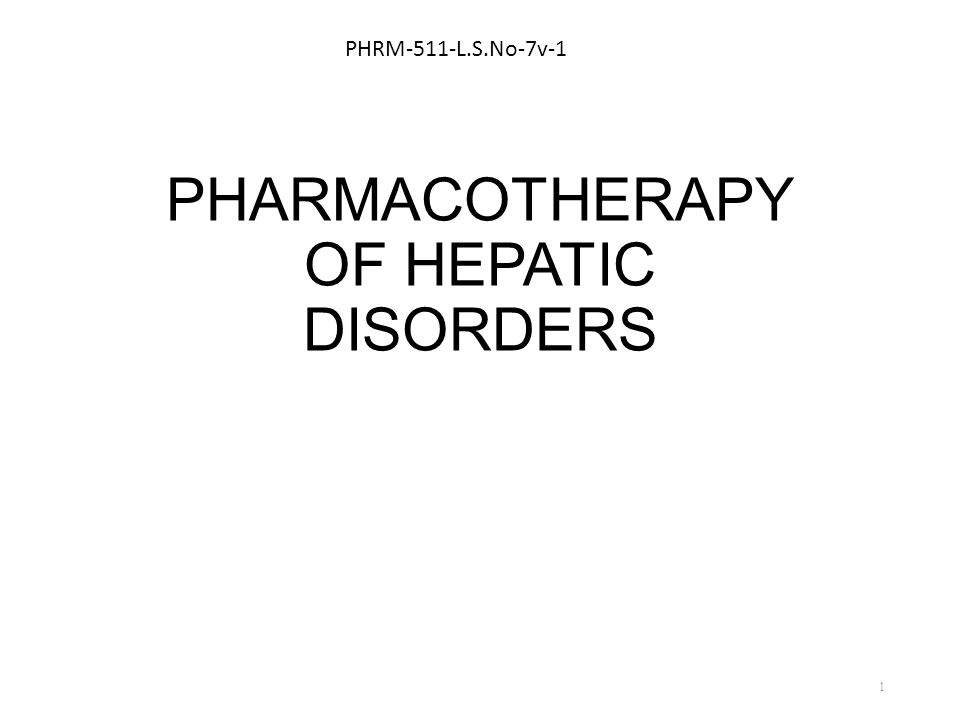 PHARMACOTHERAPY OF HEPATIC DISORDERS