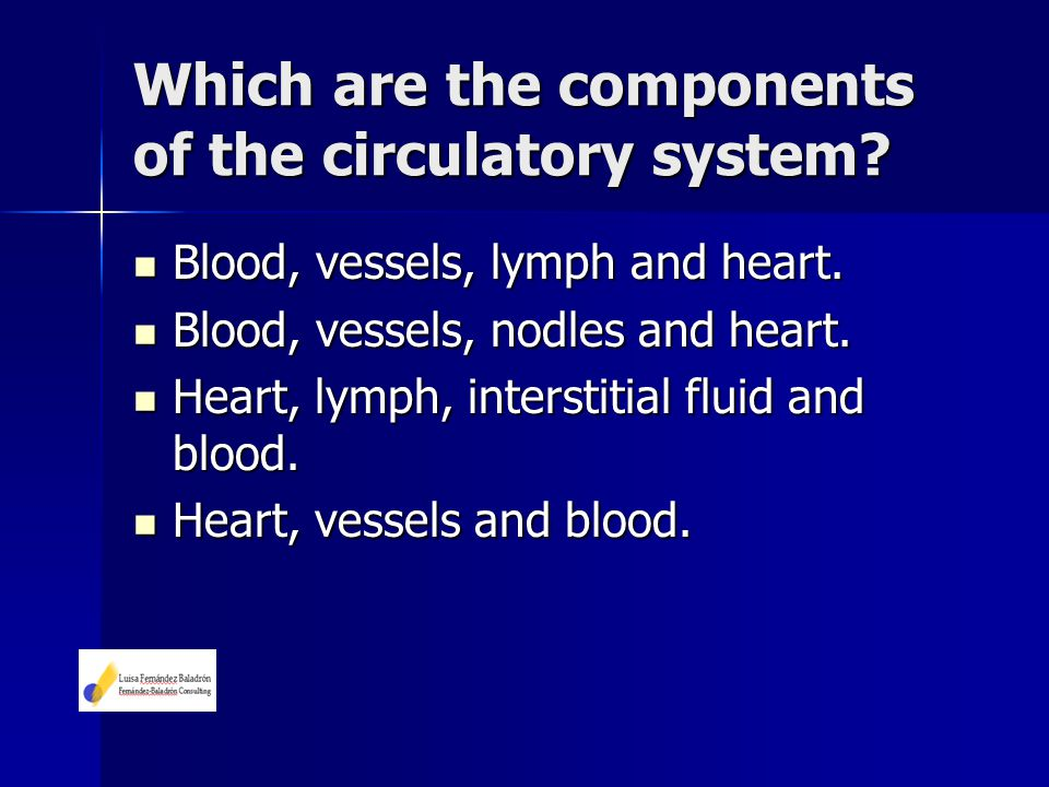 Which are the components of the circulatory system