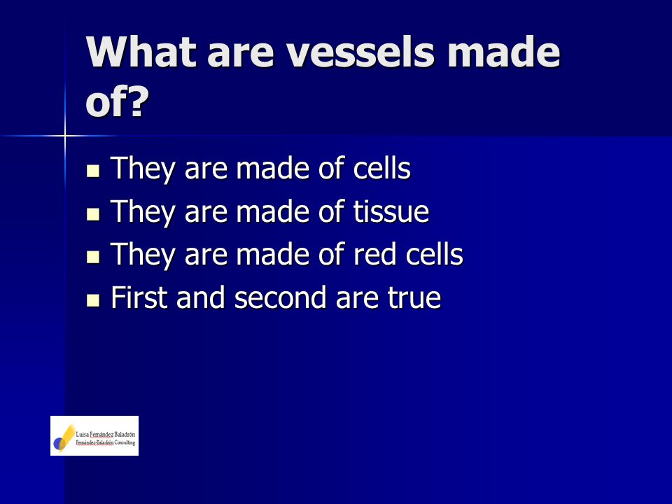 What are vessels made of
