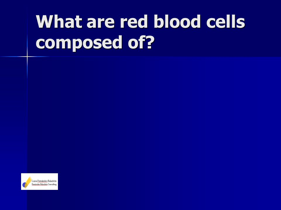 What are red blood cells composed of