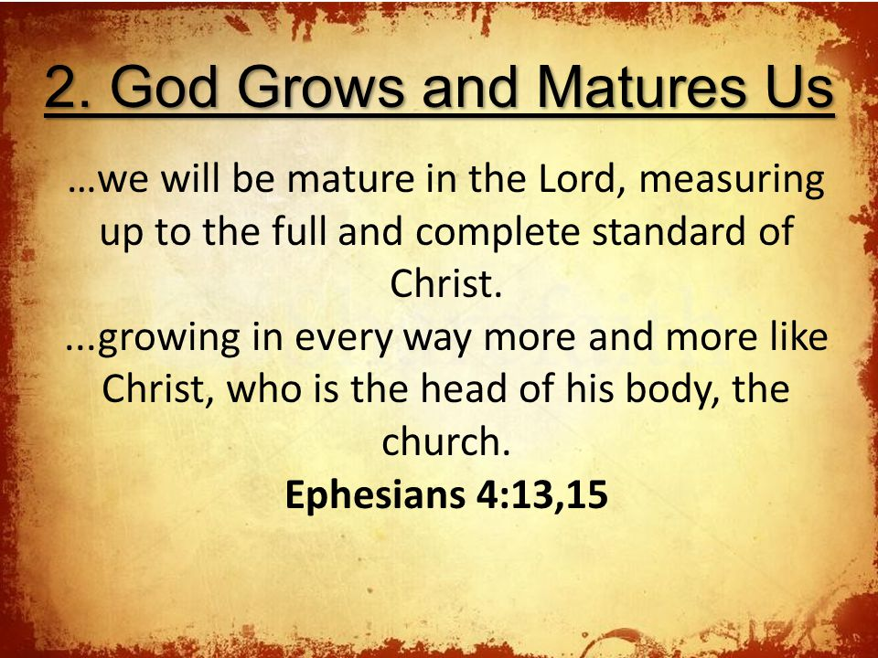 2. God Grows and Matures Us