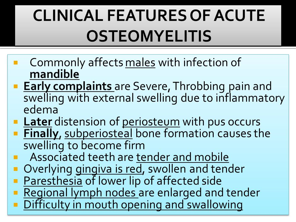 CLINICAL FEATURES OF ACUTE OSTEOMYELITIS
