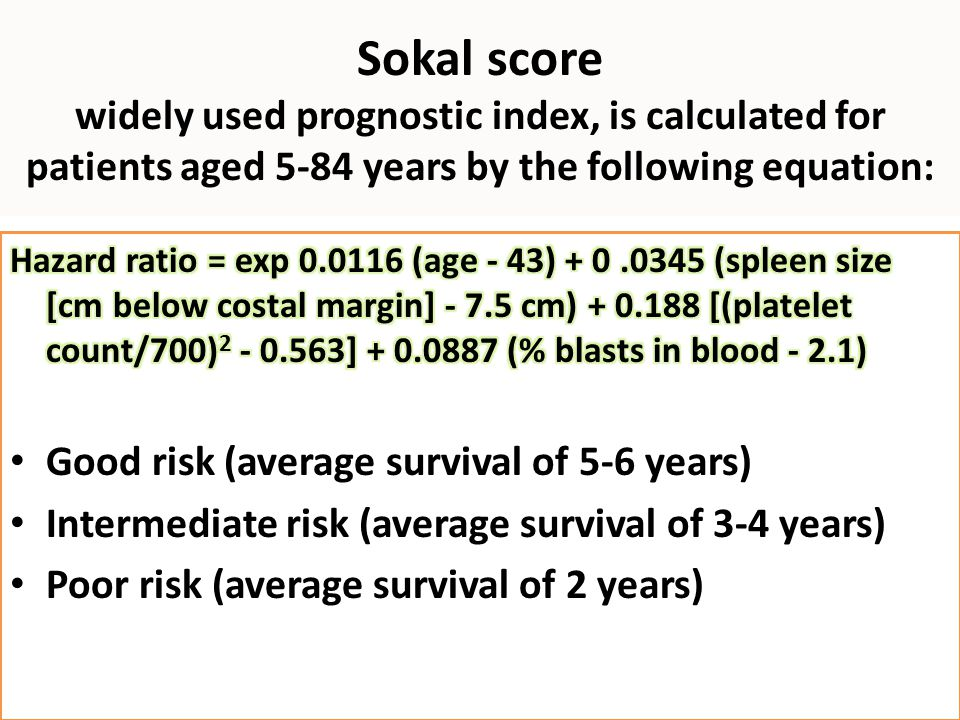 Sokal score widely used prognostic index, is calculated for patients aged 5-84 years by the following equation: