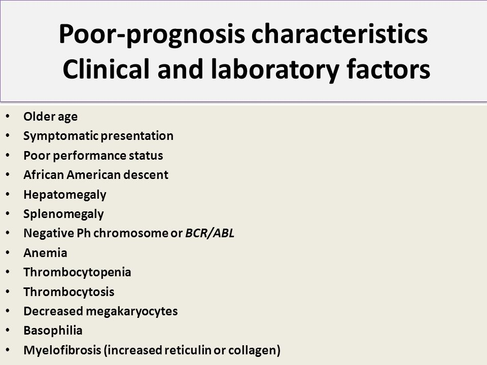 Poor-prognosis characteristics Clinical and laboratory factors
