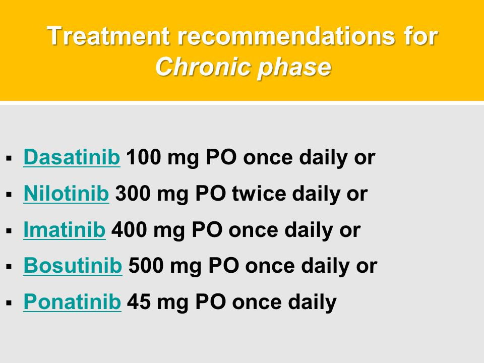Treatment recommendations for Chronic phase