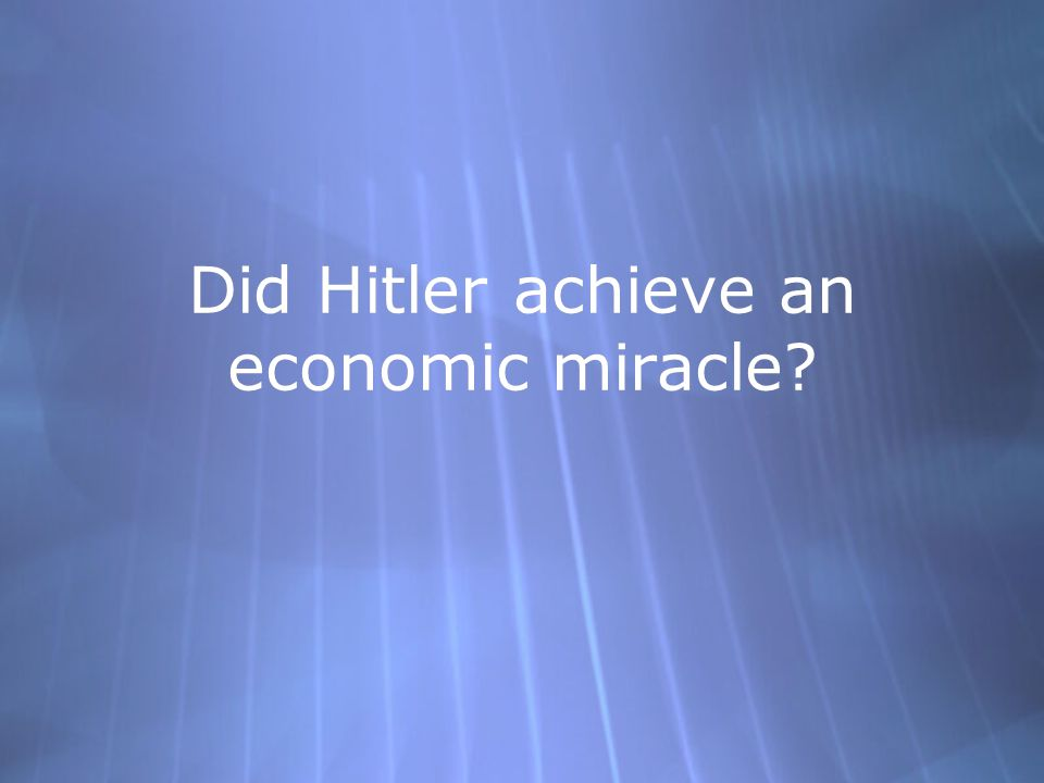 Did Hitler achieve an economic miracle