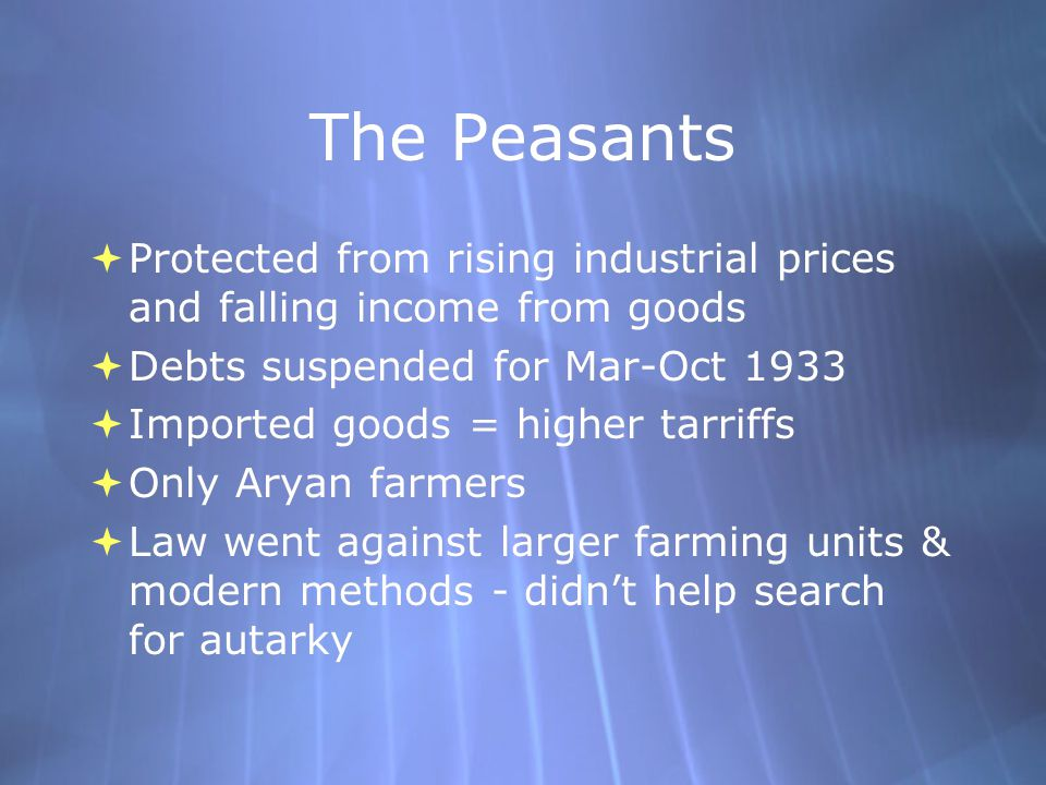 The Peasants Protected from rising industrial prices and falling income from goods. Debts suspended for Mar-Oct 1933.