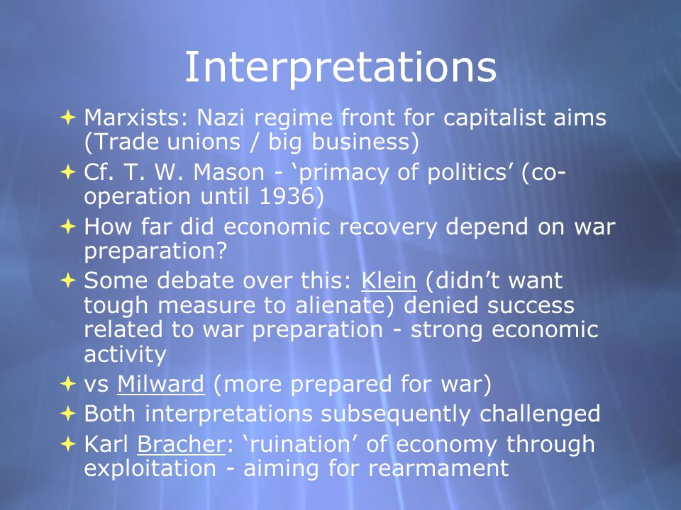Interpretations Marxists: Nazi regime front for capitalist aims (Trade unions / big business)