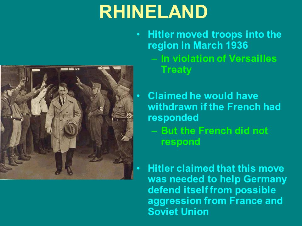 RHINELAND Hitler moved troops into the region in March 1936